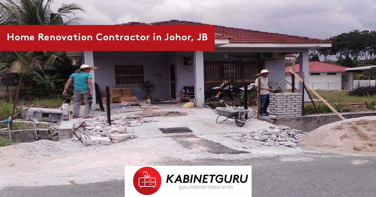 Home Renovation Contractor in Johor, JB
